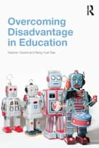 Overcoming Disadvantage in Education ebook by Stephen Gorard,Beng Huat See