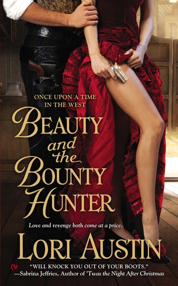 Beauty and the Bounty Hunter - Once Upon a Time in the West ebook by Lori Austin