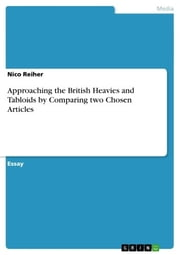 Approaching the British Heavies and Tabloids by Comparing two Chosen Articles ebook by Nico Reiher