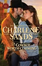 A Cowboy Worth Claiming ebook by