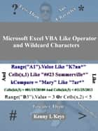 Microsoft Excel VBA Like Operator and Wildcard Characters ebook by Kenny L Keys