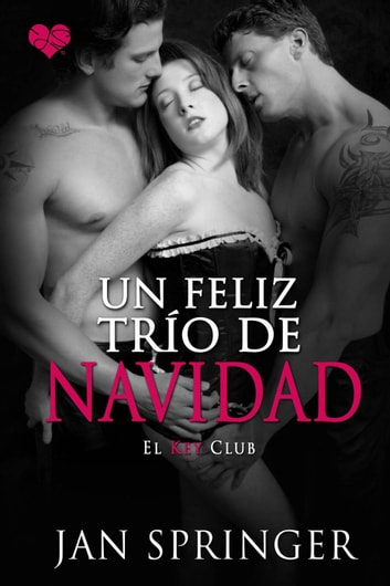 Un Feliz Trío de Navidad - El Key Club ebook by Jan Springer