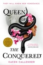 Queen of the Conquered ebook by Kacen Callender