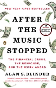 After the Music Stopped - The Financial Crisis, the Response, and the Work Ahead ebook by Alan S. Blinder