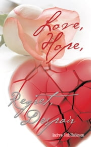 Love, Hope, Regret, Despair ebook by Andrew Todd Robinson