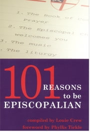 101 Reasons To Be Episcopalian ebook by Louie Crew