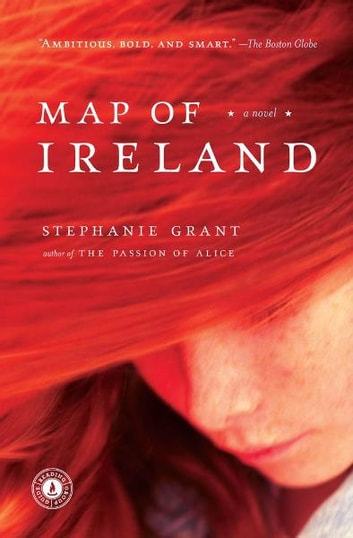 Map of Ireland - A Novel ebook by Stephanie Grant