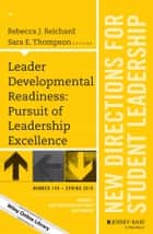 Leader Developmental Readiness: Pursuit of Leadership Excellence ebook by Rebecca J. Reichard,Sara E. Thompson