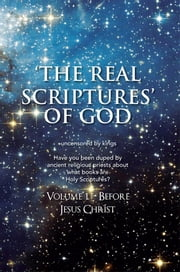 'THE REAL SCRIPTURES' OF GOD – OLD TESTAMENT ebook by James Platter