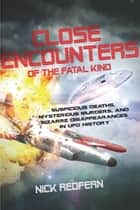 Close Encounters of the Fatal Kind ebook by Nick Redfern
