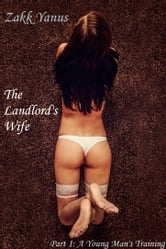 The Landlord's Wife. Part 1: A Young Man's Training ebook by Zakk Yanus