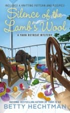 Silence of the Lamb's Wool ebook by Betty Hechtman
