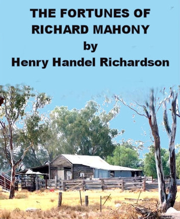 The Fortunes of Richard Mahony ebook by Henry Handel Richardson