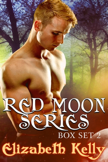 Red Moon Series Books Four and Five ebook by Elizabeth Kelly