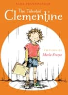 Talented Clementine, The ebook by Sara Pennypacker, Marla Frazee
