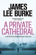 A Private Cathedral ebook by James Lee Burke
