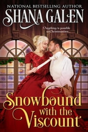 Snowbound with the Viscount ebook by Shana Galen