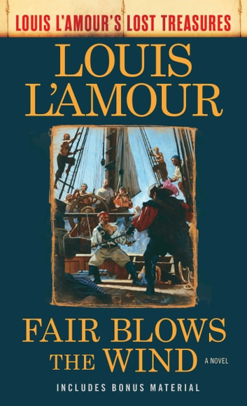 Fair Blows the Wind (Louis L'Amour's Lost Treasures) - A Novel ekitaplar by Louis L'Amour