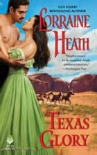 Texas Glory ebook by Lorraine Heath