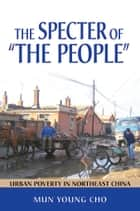 "The Specter of ""the People"" ebook by Mun Young Cho"