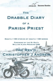 The Drabble Diary of a Parish Priest ebook by Christopher J. Andrew