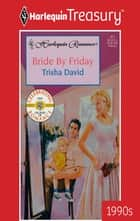 Bride by Friday ebook by Trisha David