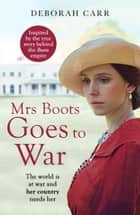 Mrs Boots Goes to War (Mrs Boots, Book 3) ebook by