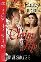 Claim Me ebook by Marcy Jacks