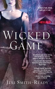Wicked Game ebook by Jeri Smith-Ready