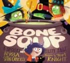 Bone Soup - A Spooky, Tasty Tale ebook by