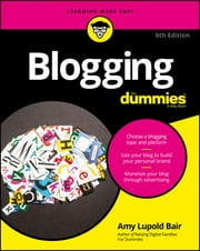 Blogging For Dummies ebook by Amy Lupold Bair