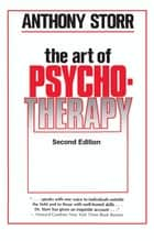The Art of Psychotherapy ebook by Anthony Storr