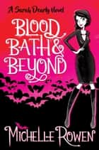 Blood Bath & Beyond - The Sarah Dearly Series, #1 ebook by Michelle Rowen