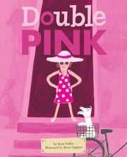 Double Pink - with audio recording ebook by Kate Feiffer,Bruce Ingman