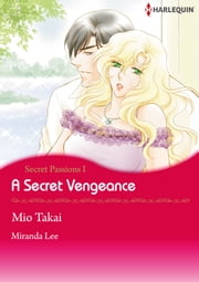 A Secret Vengeance (Harlequin Comics) - Harlequin Comics ebook by Miranda Lee, Mio Takai
