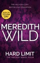 Hard Limit - (The Hacker Series, Book 4) ebook by Meredith Wild