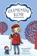 Clementine Rose and the Paris Puzzle 12 ebook by Mrs Jacqueline Harvey