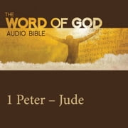 Word of God: 1 & 2 Peter, 1 & 2 & 3 John, Jude, The audiobook by God