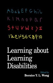 Learning About Learning Disabilities ebook by Wong, Po-Zen