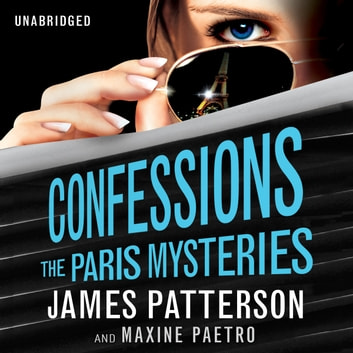 Confessions: The Paris Mysteries - (Confessions 3) audiobook by James Patterson