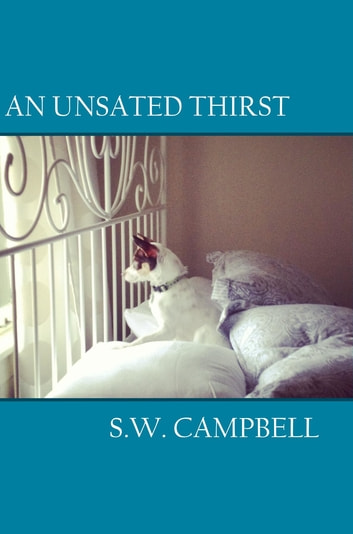 An Unsated Thirst ebook by S.W. Campbell