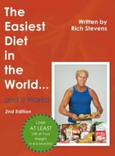 The Easiest Diet in the World…and It Works! - 2nd Edition ebook by Rich Stevens