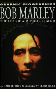 Bob Marley: The Life of a Musical Legend ebook by Jeffrey, Gary