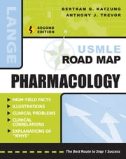 USMLE Road Map Pharmacology, Second Edition ebook by Bertram Katzung
