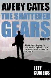 The Shattered Gears Omnibus ebook by Jeff Somers