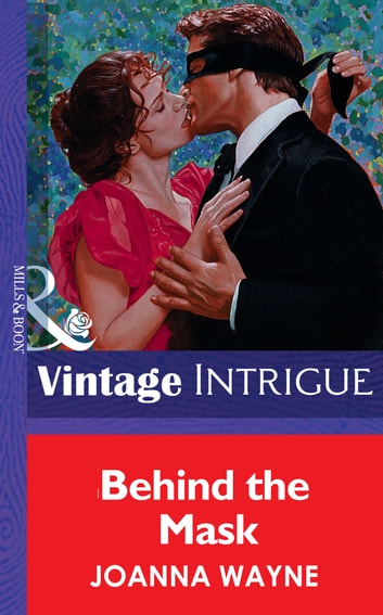 Behind the Mask (Mills & Boon Vintage Intrigue) eBook by Joanna Wayne