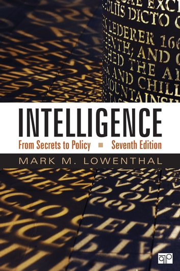 Intelligence - From Secrets to Policy ebook by Mark M. Lowenthal