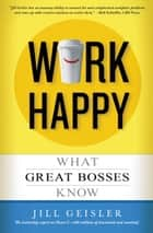 Work Happy ebook by Jill Geisler