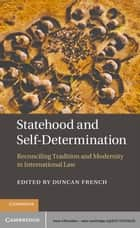 Statehood and Self-Determination ebook by Duncan French
