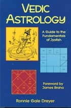 Vedic Astrology ebook by Dreyer, Ronnie Gale